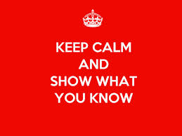 keep calm and show what you know google